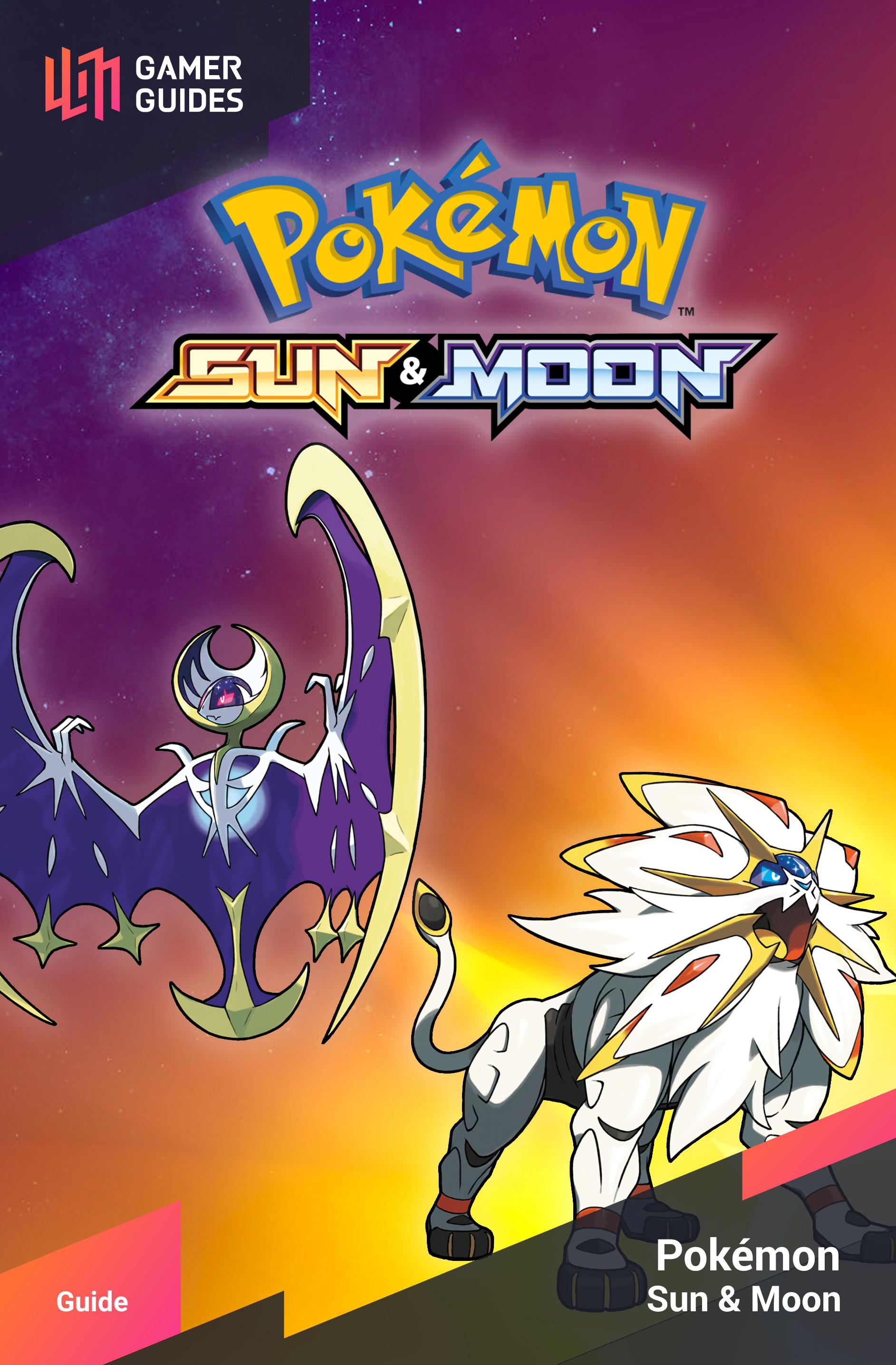 Pokémon Sun & Moon | Gamer Guides