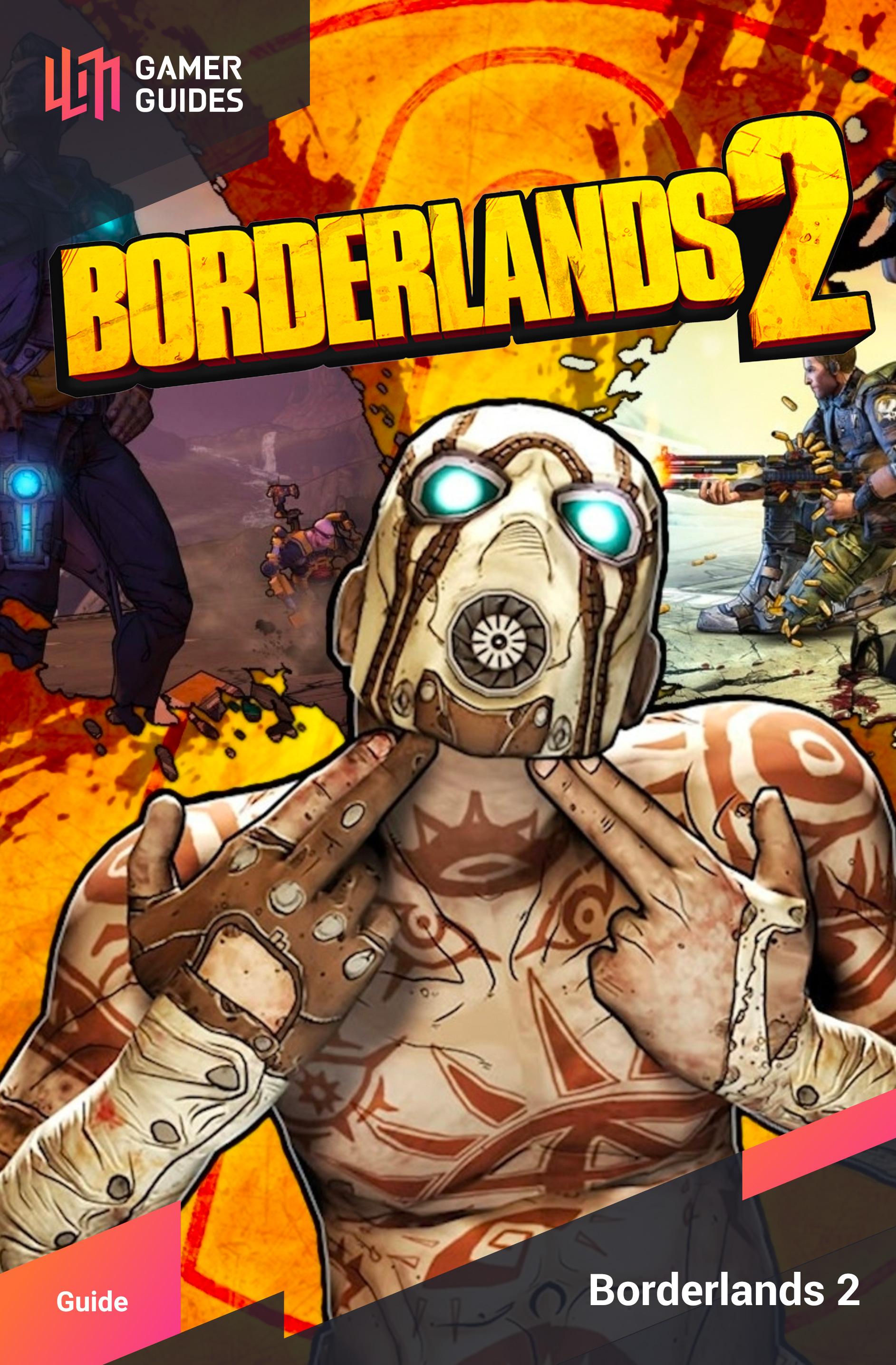 Borderlands 2 | Gamer Guides