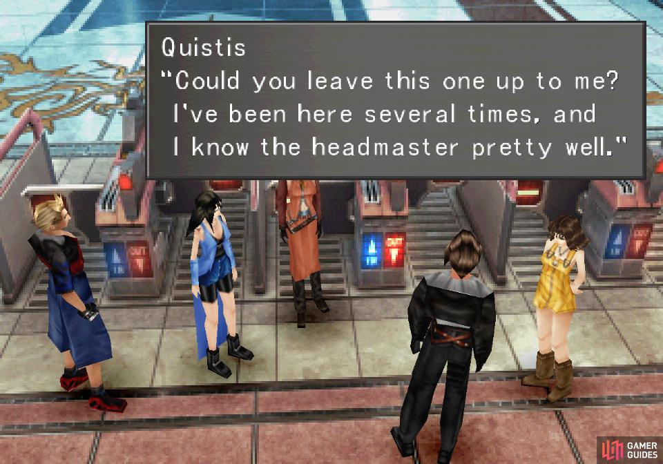 When you arrive, Quistis will suggest you leave the talking to her