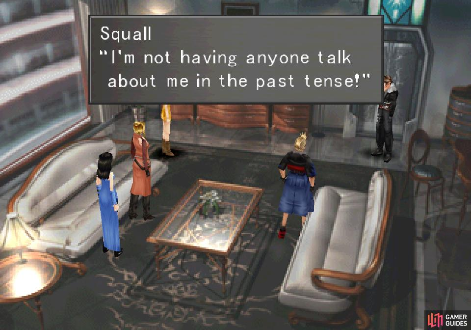 After some news regarding Siefer, Squall will throw a tantrum