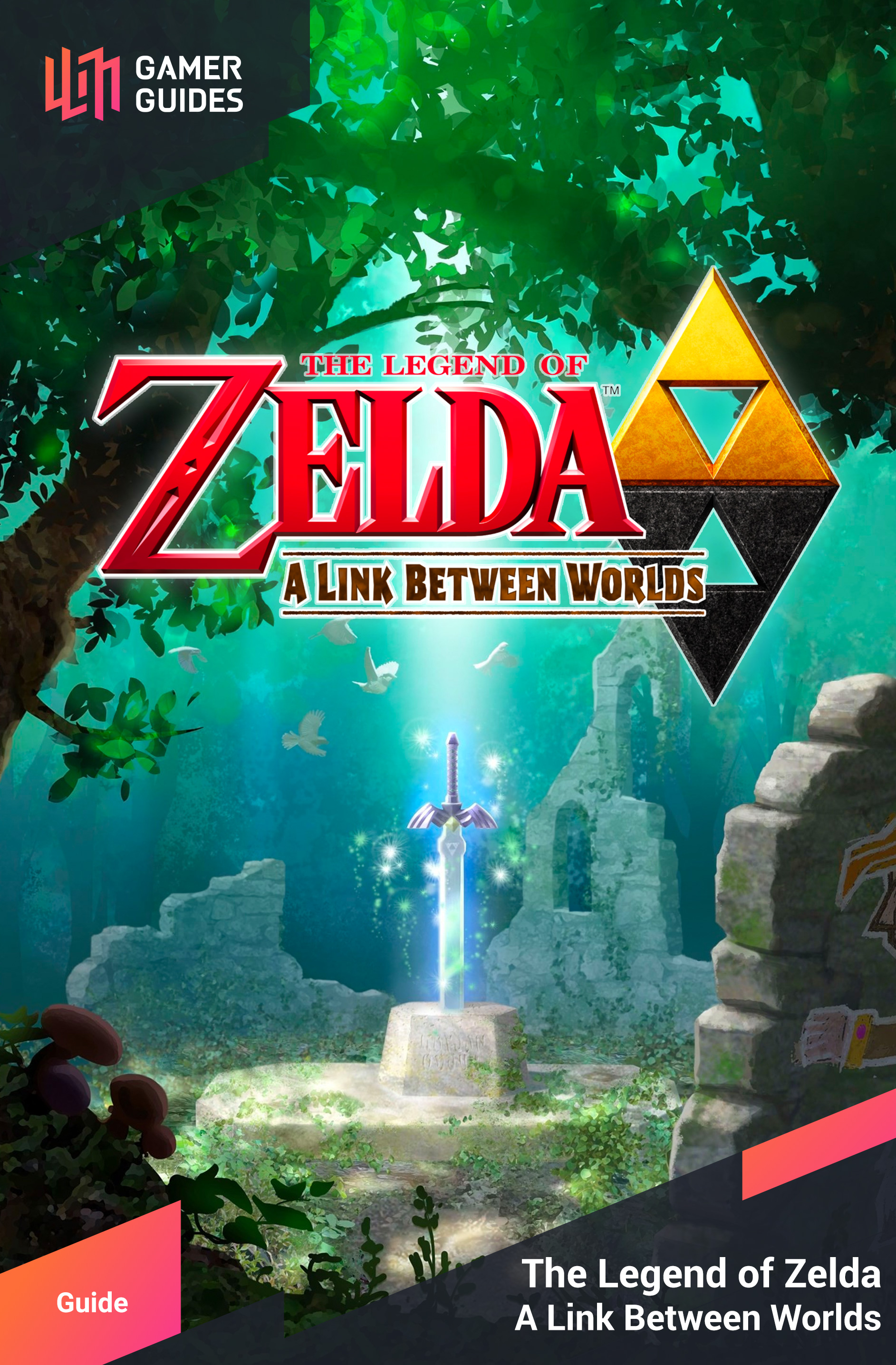 The Legend of Zelda: A Link Between Worlds | Gamer Guides