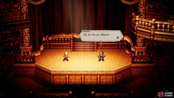 You can witness Olberic's acting skills if you use him in this quest