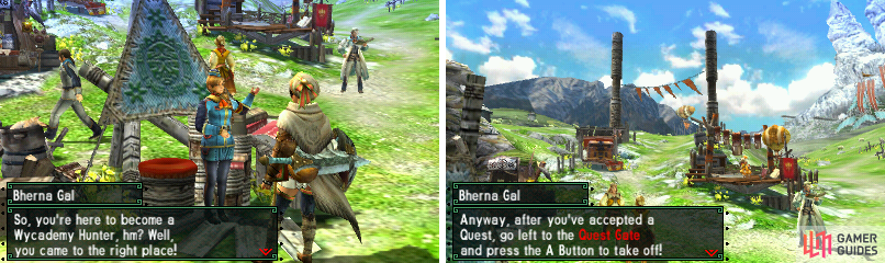 Talk to Bherna Gal for your first quest!