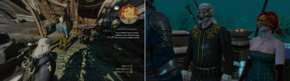 Find Triss' contact in the fishmarket-his blue shirt and the keys he wears are dead giveaways (left). After some shopping, attend a party at the Vegelbud Estate with Triss (right).