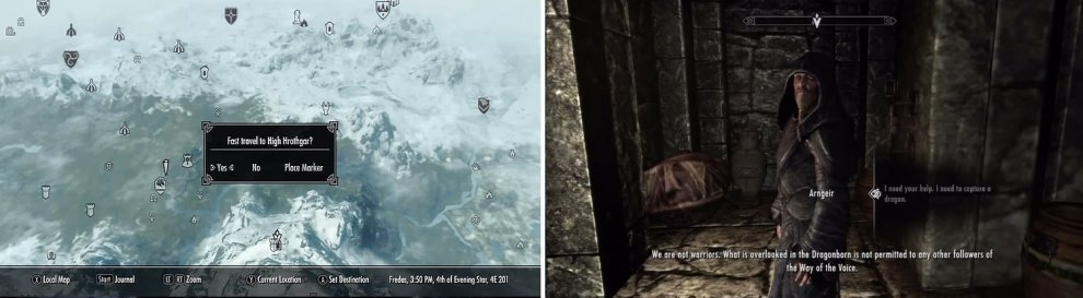 Fast Travel to High Hrothgar [Left] and speak with Arngeir [Right].
